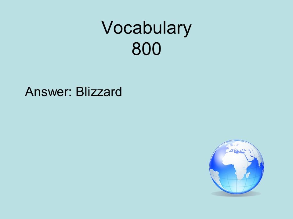 Vocabulary 800 Answer: Blizzard
