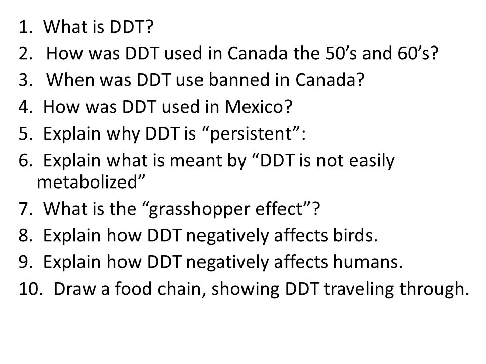 1. What is DDT. 2.How was DDT used in Canada the 50's and 60's.