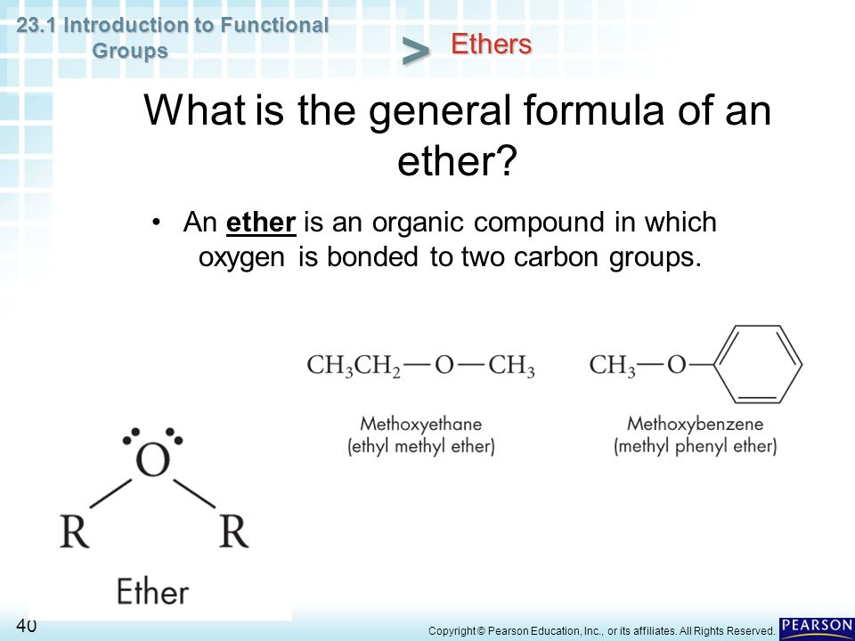 23.1 Introduction to Functional Groups 40 > Copyright © Pearson Education, Inc., or its affiliates.