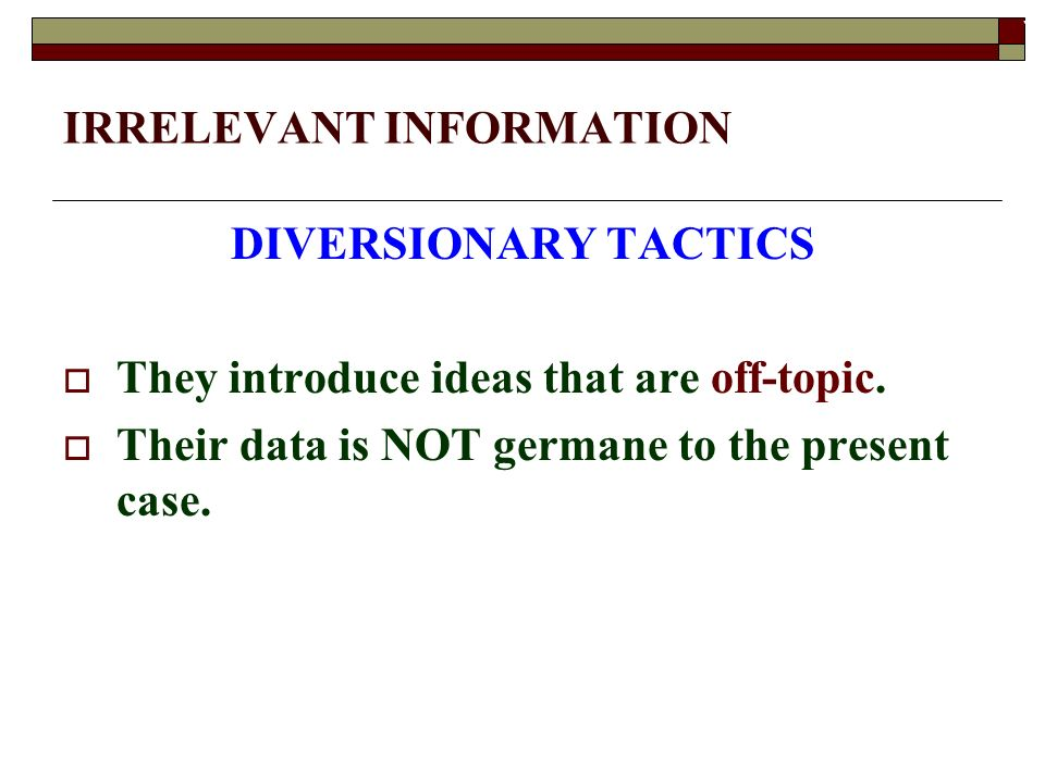 What is the effect of a Diversionary Tactic?