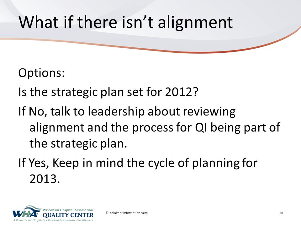 What if there isn't alignment Options: Is the strategic plan set for 2012.