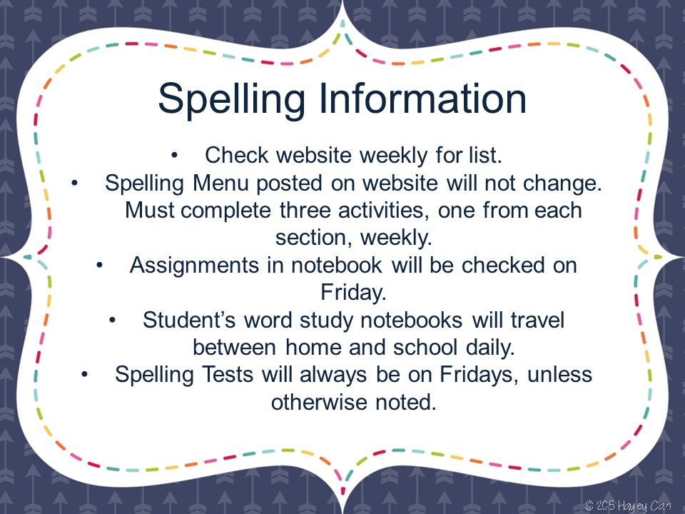 Spelling Information Check website weekly for list.