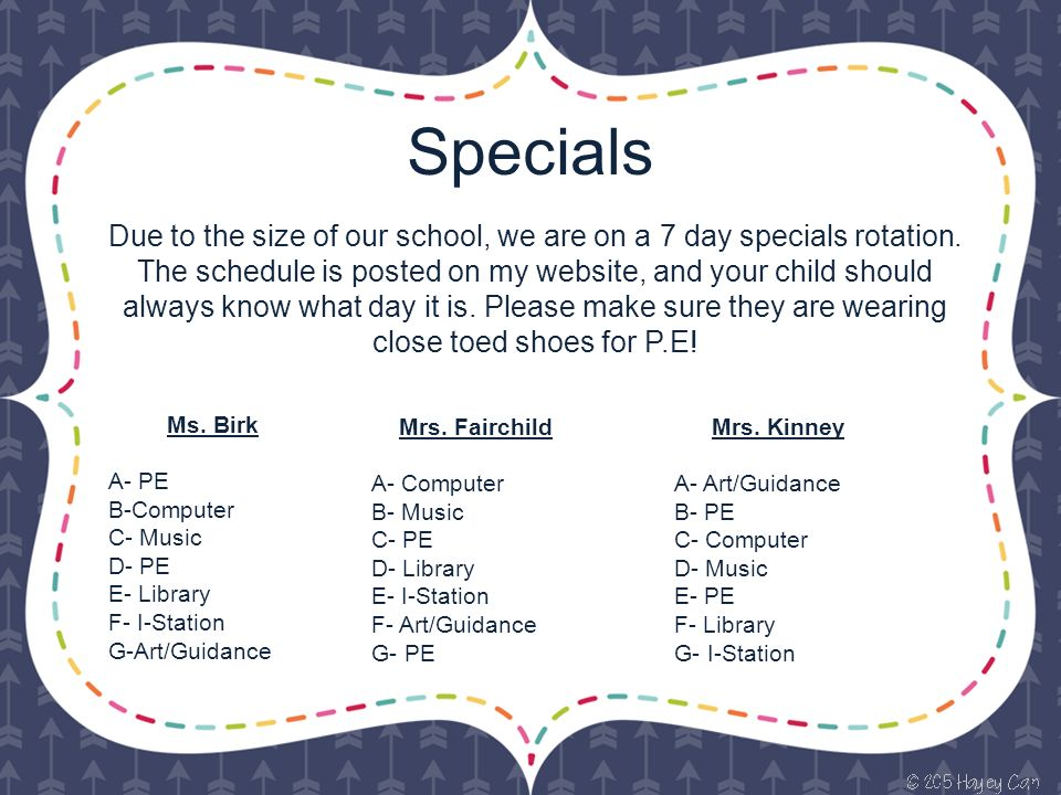 Specials Due to the size of our school, we are on a 7 day specials rotation.