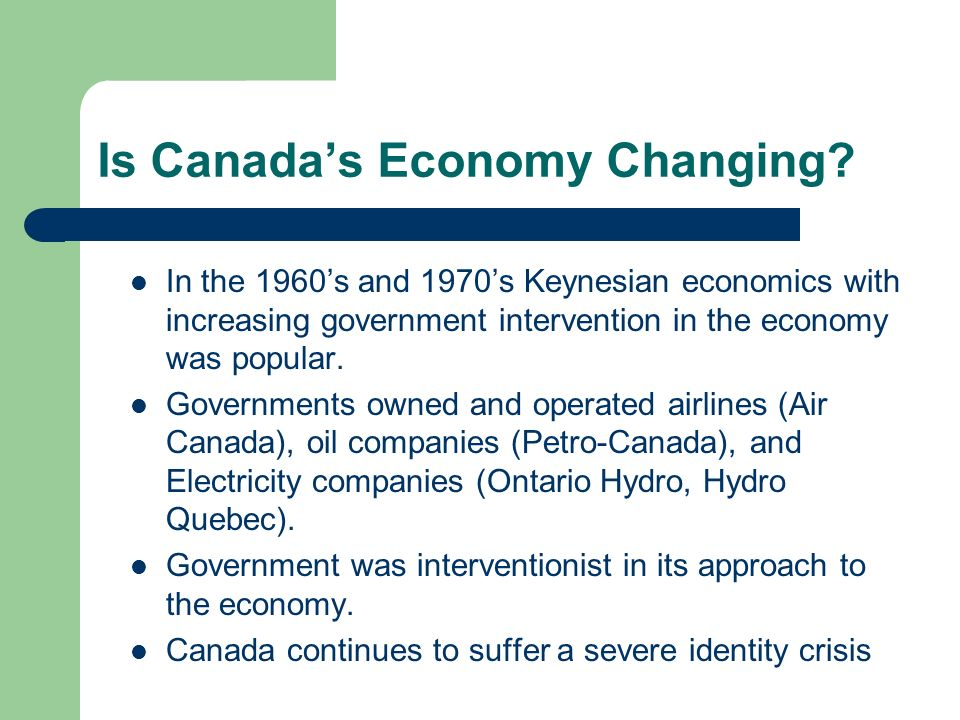Help on essay on government intervention in the canadian economy.?