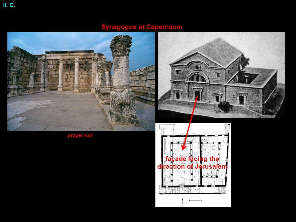 Synagogue at Capernaum II. C. façade facing the direction of Jerusalem prayer hall