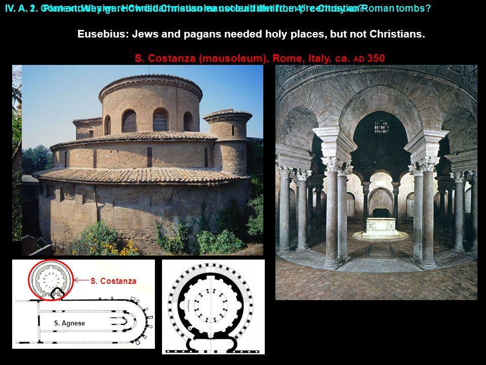 S.Costanza (mausoleum), Rome, Italy, ca. AD 350 S.
