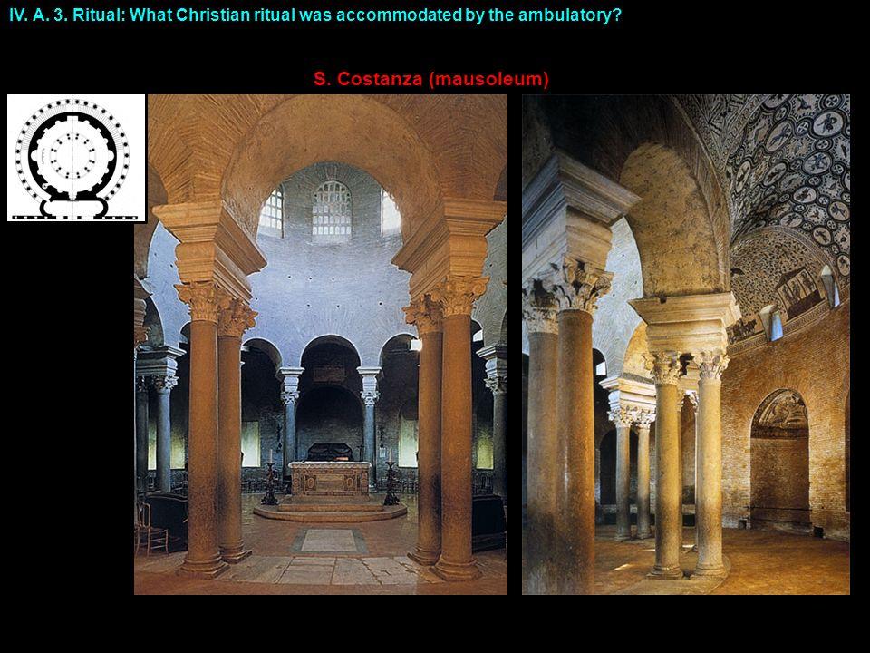 IV. A. 3. Ritual: What Christian ritual was accommodated by the ambulatory? S. Costanza (mausoleum)