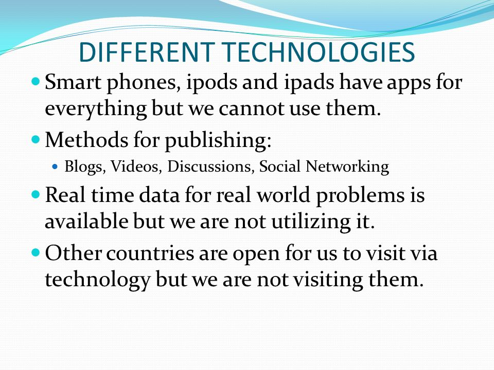 Smart phones, ipods and ipads have apps for everything but we cannot use them.