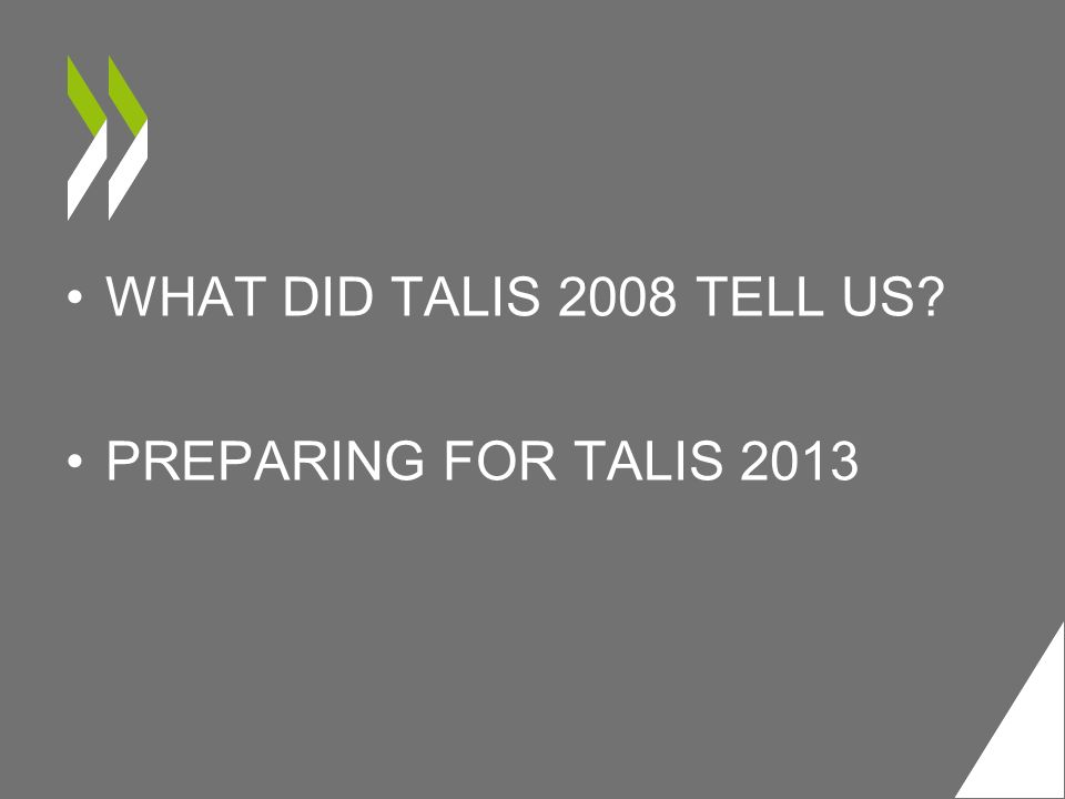 WHAT DID TALIS 2008 TELL US PREPARING FOR TALIS 2013