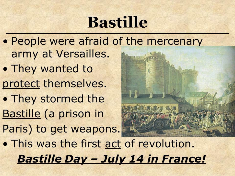 Bastille People were afraid of the mercenary army at Versailles.