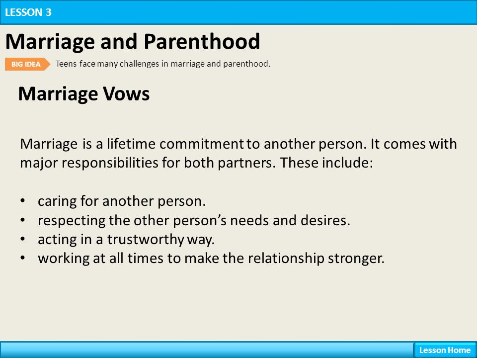 Marriage Vows LESSON 3 Marriage and Parenthood BIG IDEA Teens face many challenges in marriage and parenthood.