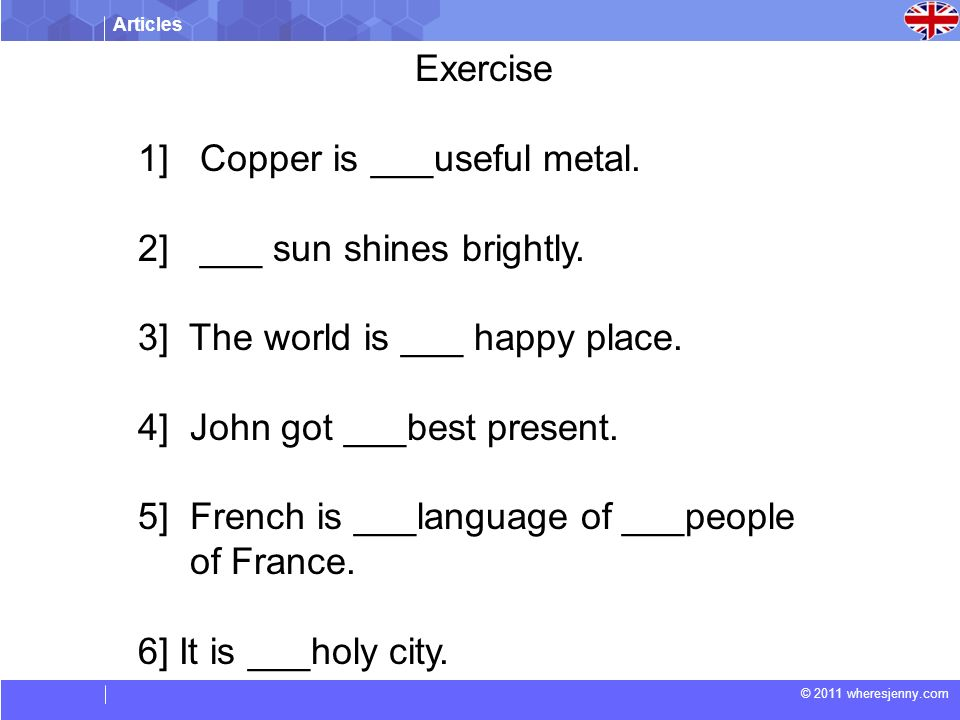 Articles © 2011 wheresjenny.com Exercise 1] Copper is ___useful metal.