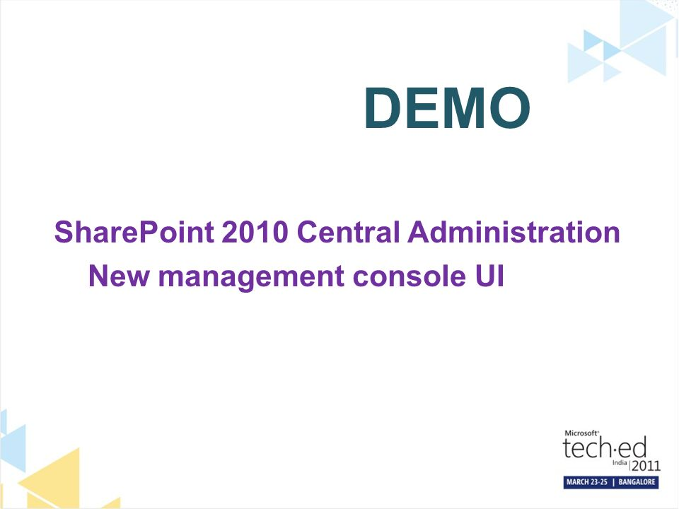 DEMO SharePoint 2010 Central Administration New management console UI