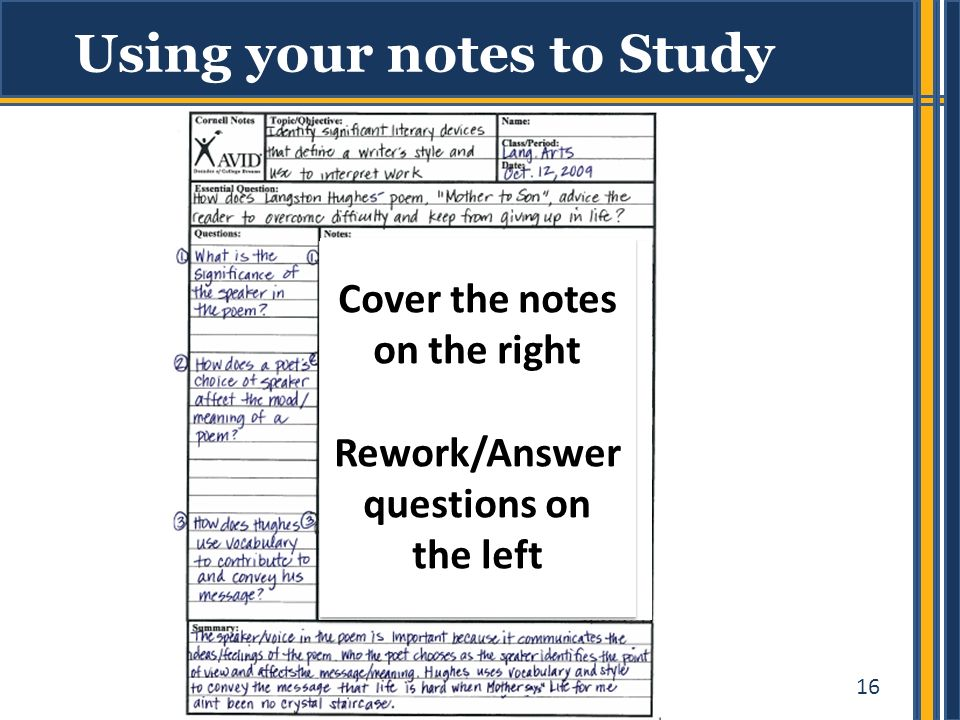 16 Using your notes to Study Cover the notes on the right Rework/Answer questions on the left Cover the notes on the right Rework/Answer questions on the left