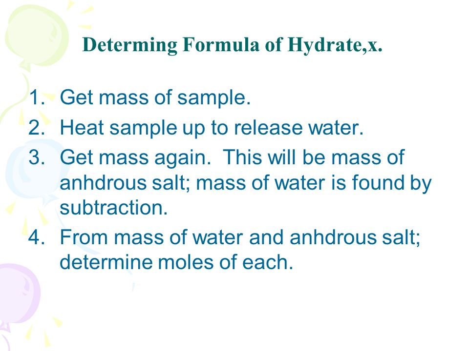 Determing Formula of Hydrate,x. 1.Get mass of sample.