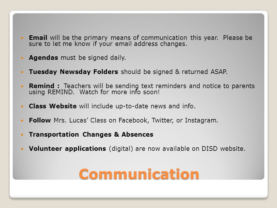 Communication  will be the primary means of communication this year.