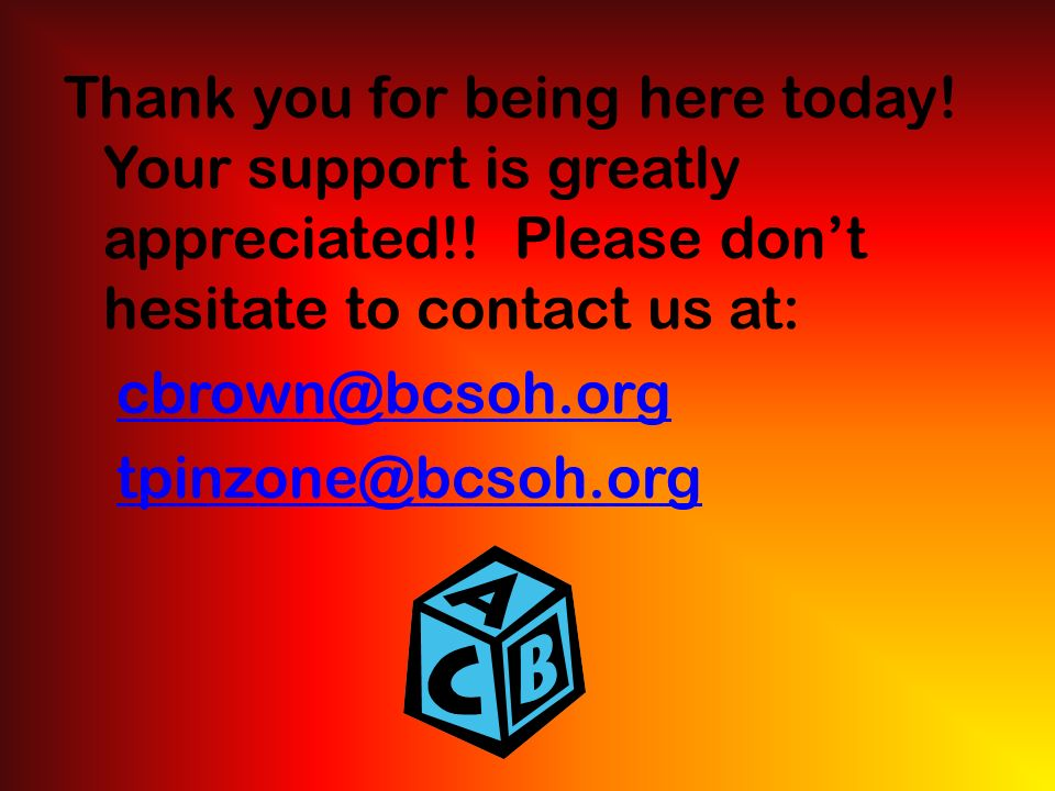 Thank you for being here today. Your support is greatly appreciated!.