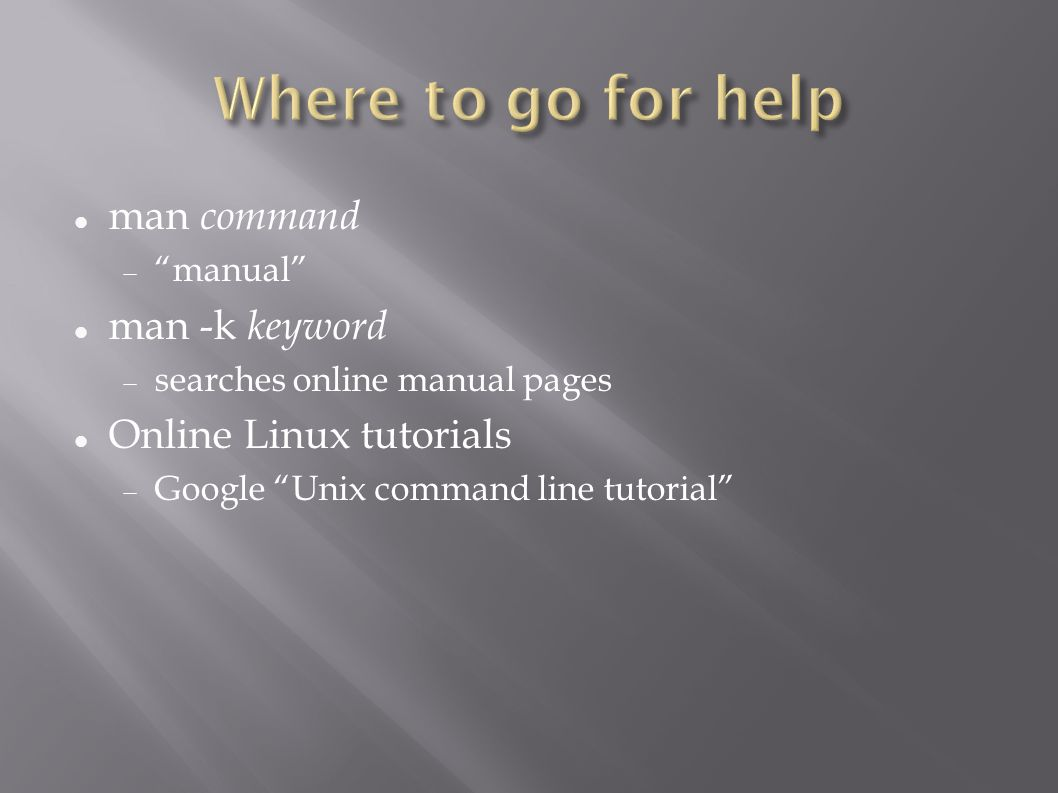 man command  manual man -k keyword  searches online manual pages Online Linux tutorials  Google Unix command line tutorial