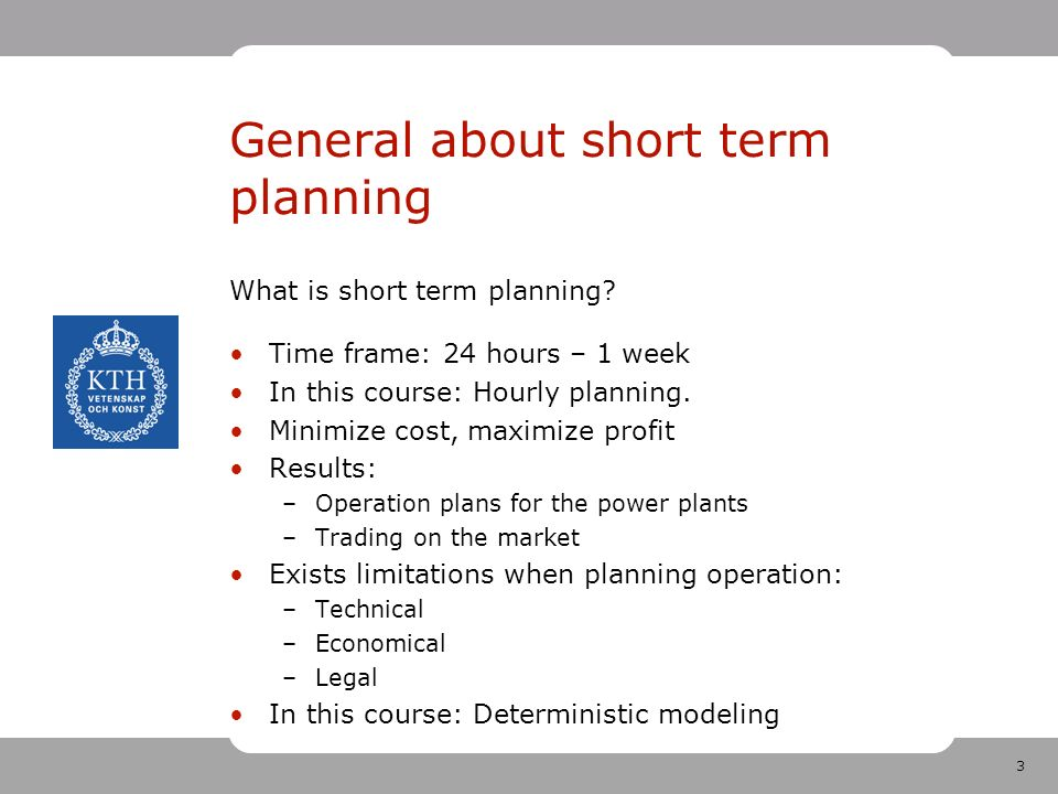 3 General about short term planning What is short term planning.