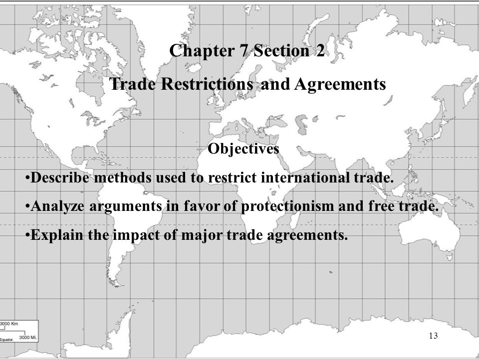 13 Chapter 7 Section 2 Trade Restrictions and Agreements Objectives Describe methods used to restrict international trade.