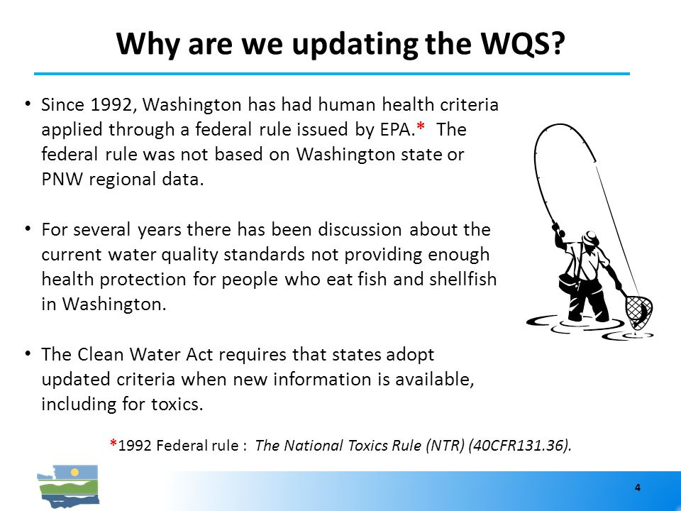 Why are we updating the WQS. 4 *1992 Federal rule : The National Toxics Rule (NTR) (40CFR131.36).