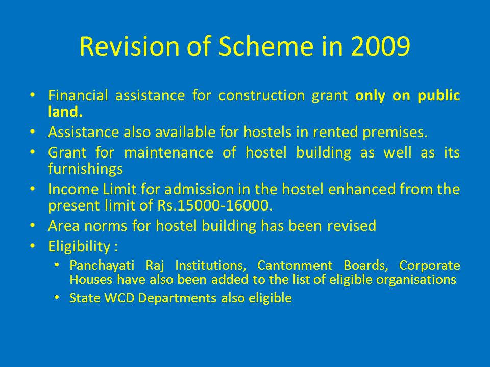 Revision of Scheme in 2009 Financial assistance for construction grant only on public land.
