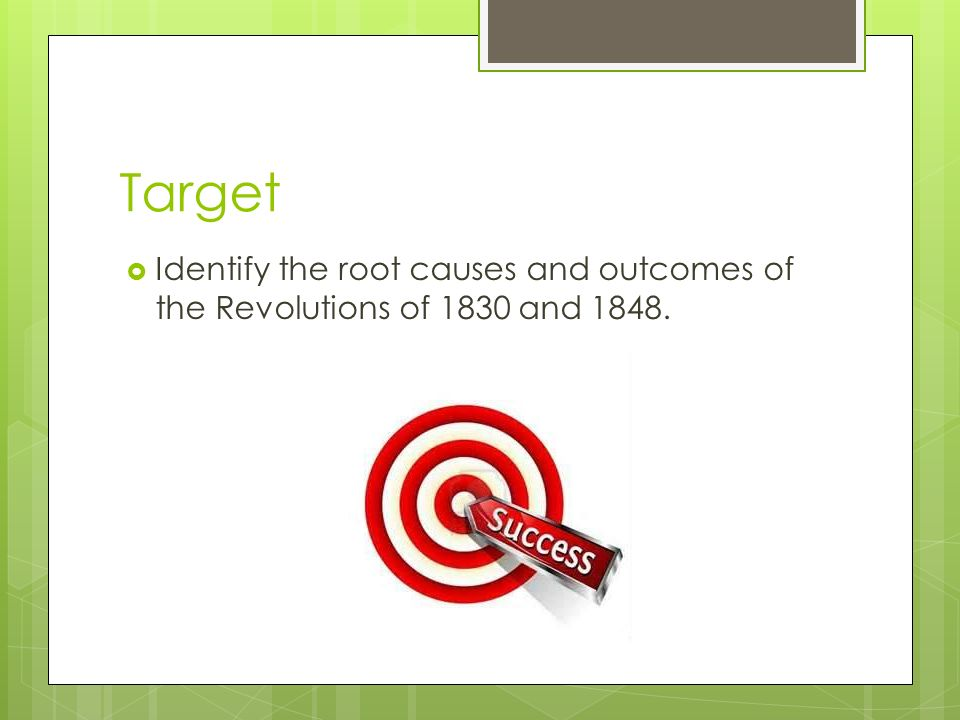 Target  Identify the root causes and outcomes of the Revolutions of 1830 and 1848.