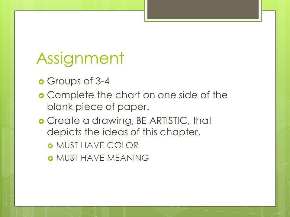 Assignment  Groups of 3-4  Complete the chart on one side of the blank piece of paper.