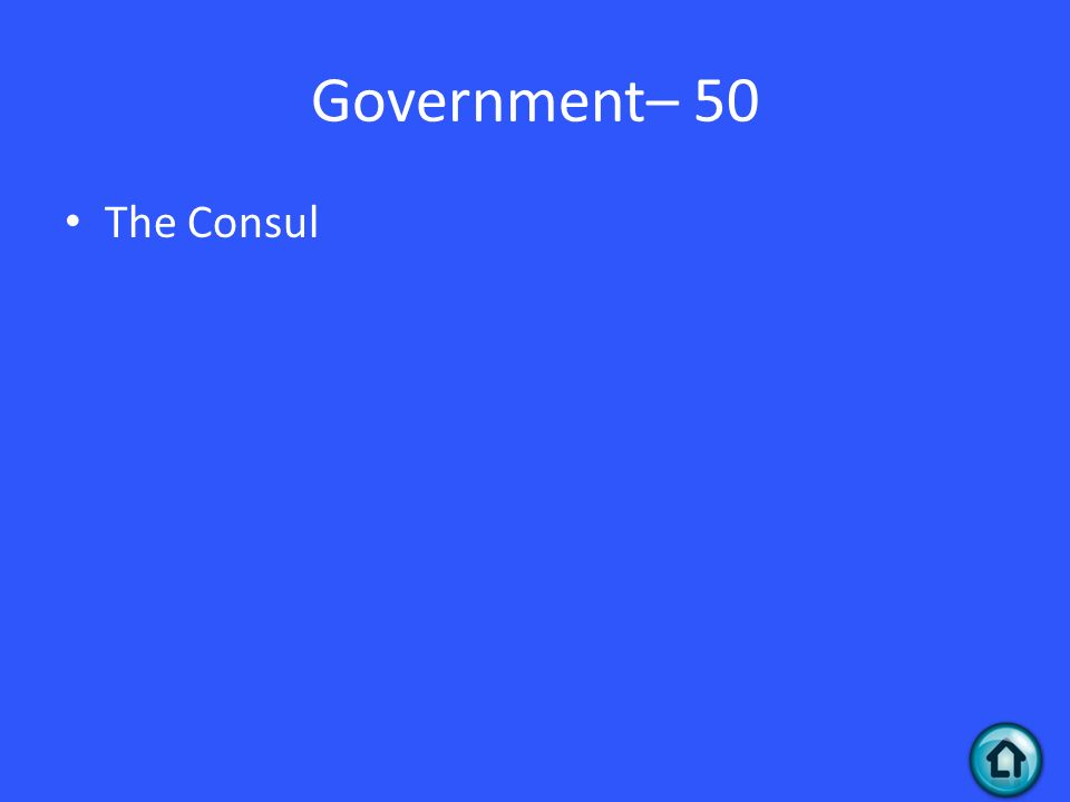 Government– 50 The Consul
