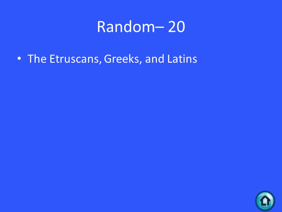 Random– 20 The Etruscans, Greeks, and Latins