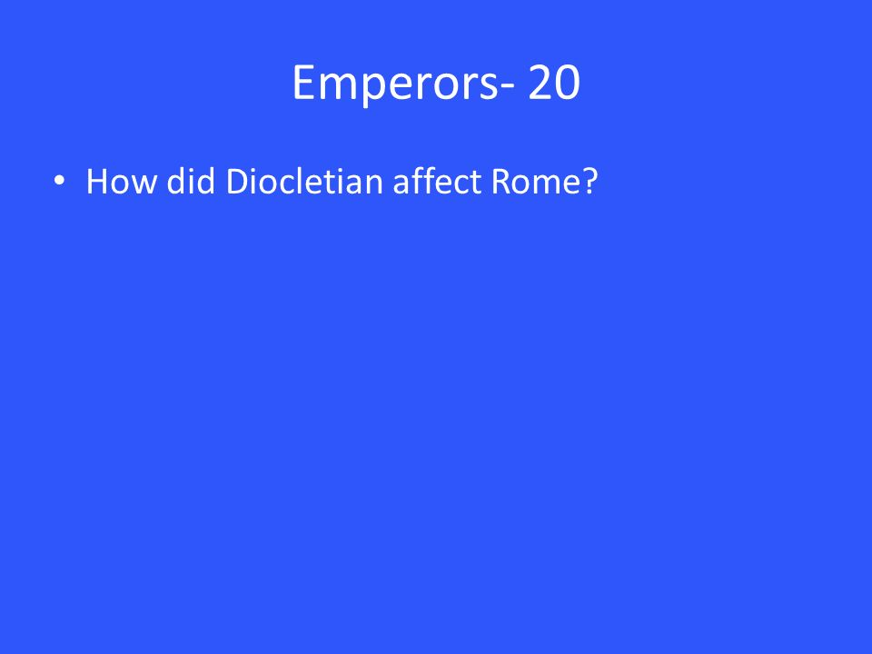 Emperors- 20 How did Diocletian affect Rome