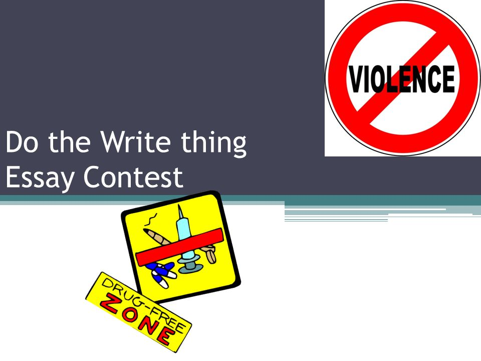 do the write thing essay contest 2009 Writing an essay often seems to be a dreaded task among students whether the essay is for a scholarship, a class, or maybe even a contest, many students often find the task overwhelming while an essay is a large project, there are many steps a student can take that will help break down the task.