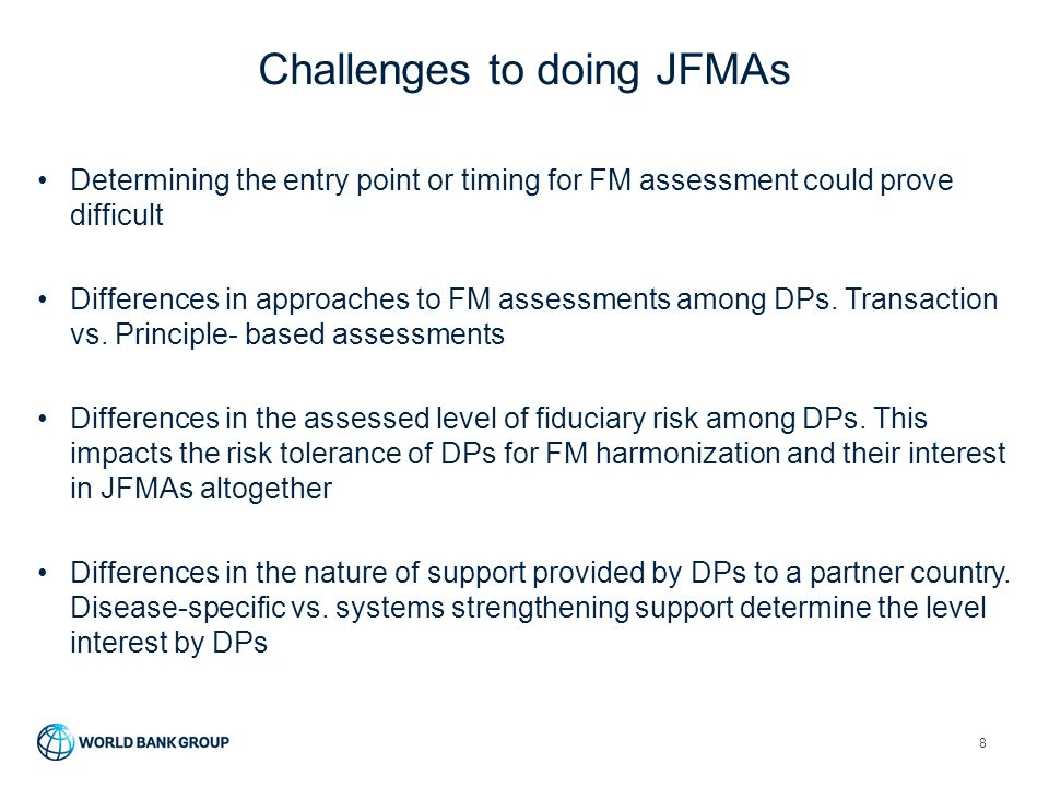 Challenges to doing JFMAs 8 Determining the entry point or timing for FM assessment could prove difficult Differences in approaches to FM assessments among DPs.