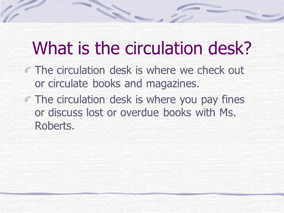 What is the circulation desk.