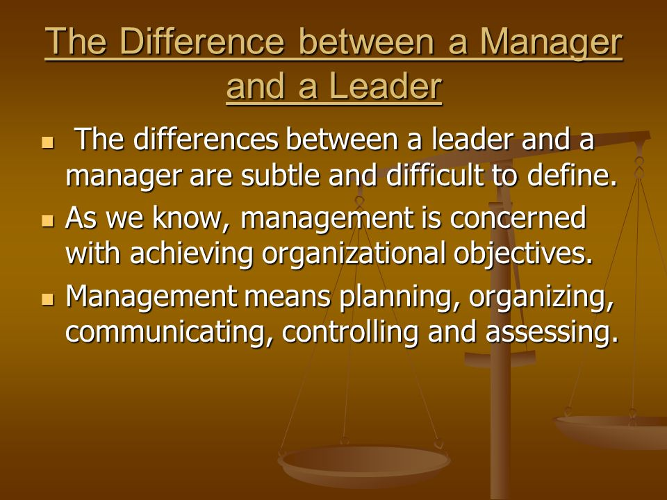 The Difference between a Manager and a Leader The differences between a leader and a manager are subtle and difficult to define. The differences betwe