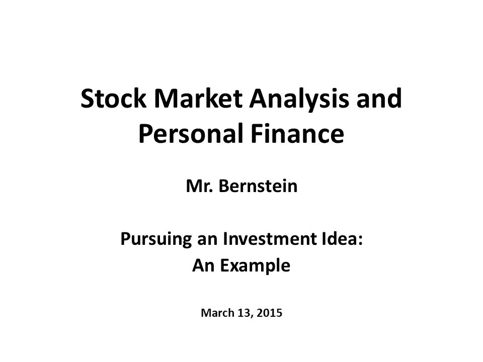 Stock Market Analysis And Personal Finance Mr. Bernstein Pursuing