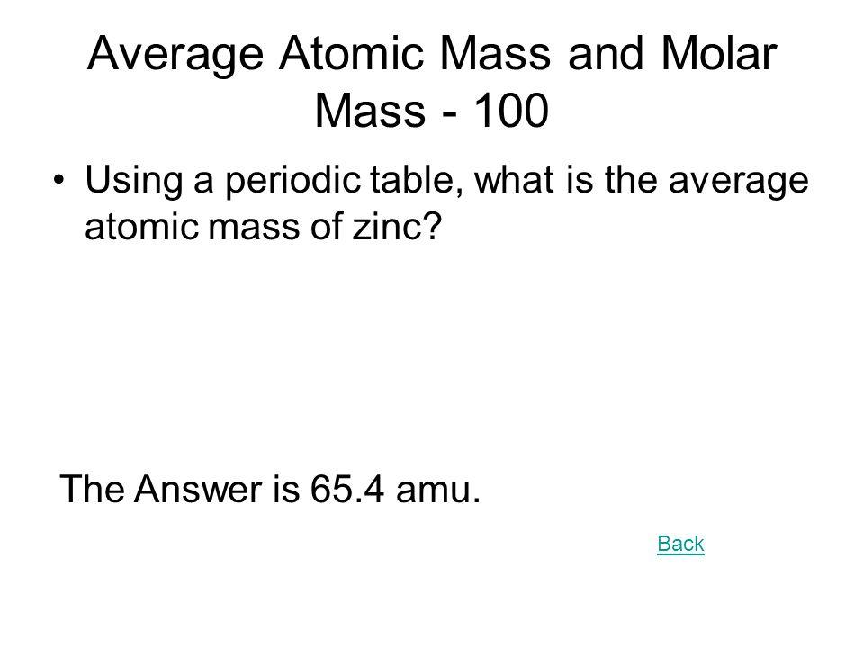 average atomic mass and molar mass 100 using a periodic table what is the - Periodic Table Atomic Mass Zinc