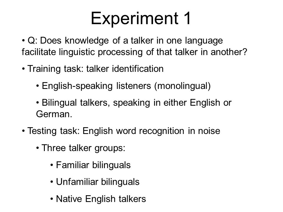 Predictions Known: listeners show complete generalization of talker knowledge from German to English.