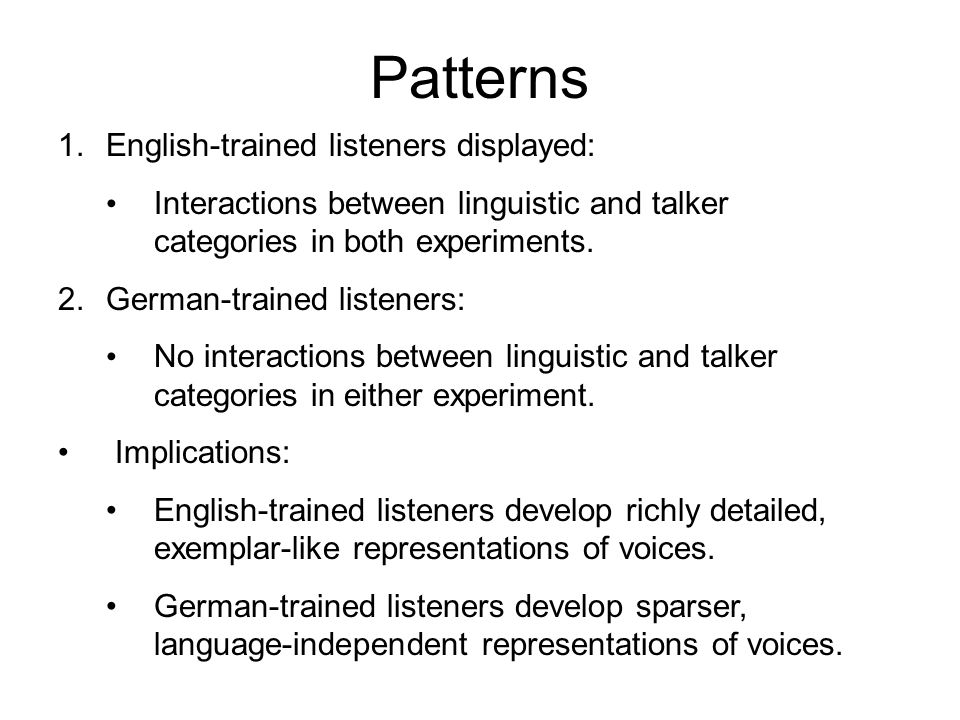 Discussion (Good) English-trained listeners exhibited better word recognition scores for familiar talkers.