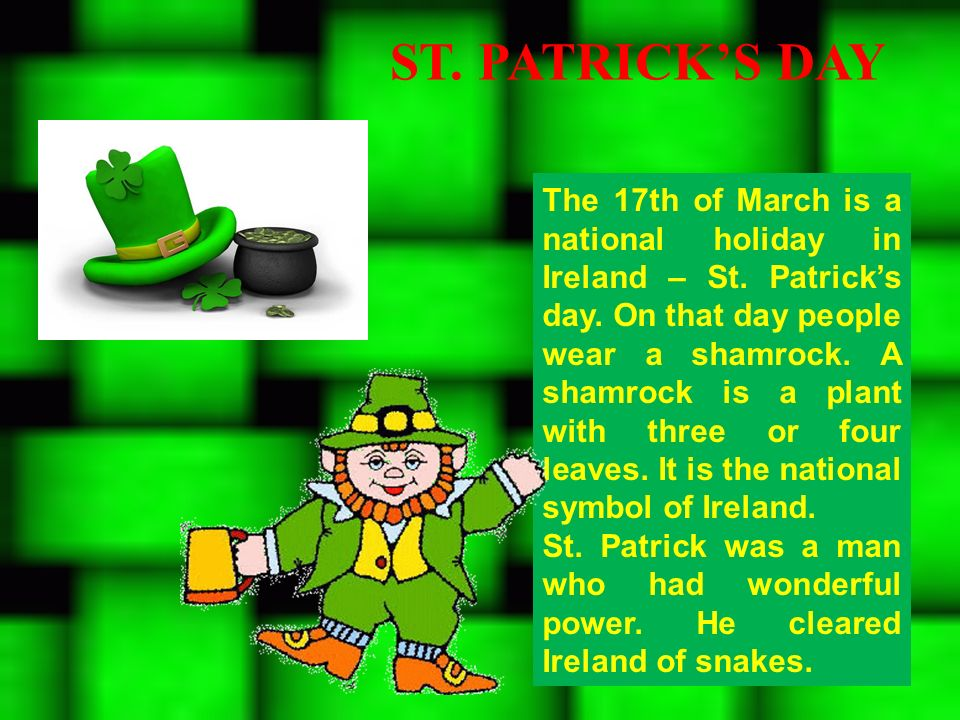 The 17th of March is a national holiday in Ireland – St.