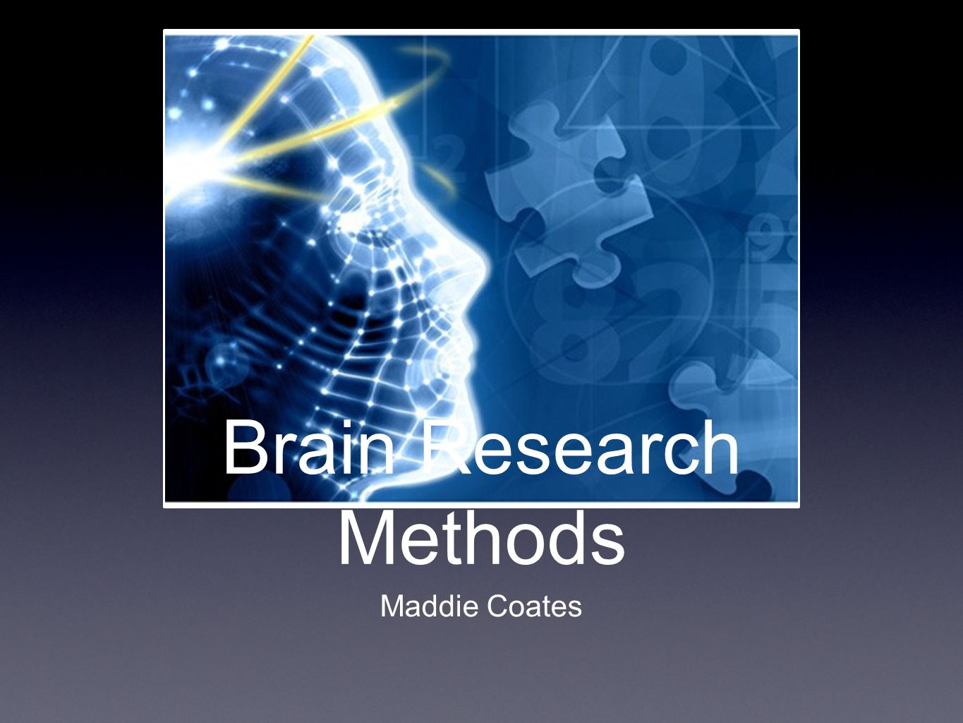 Brain Research Methods Maddie Coates