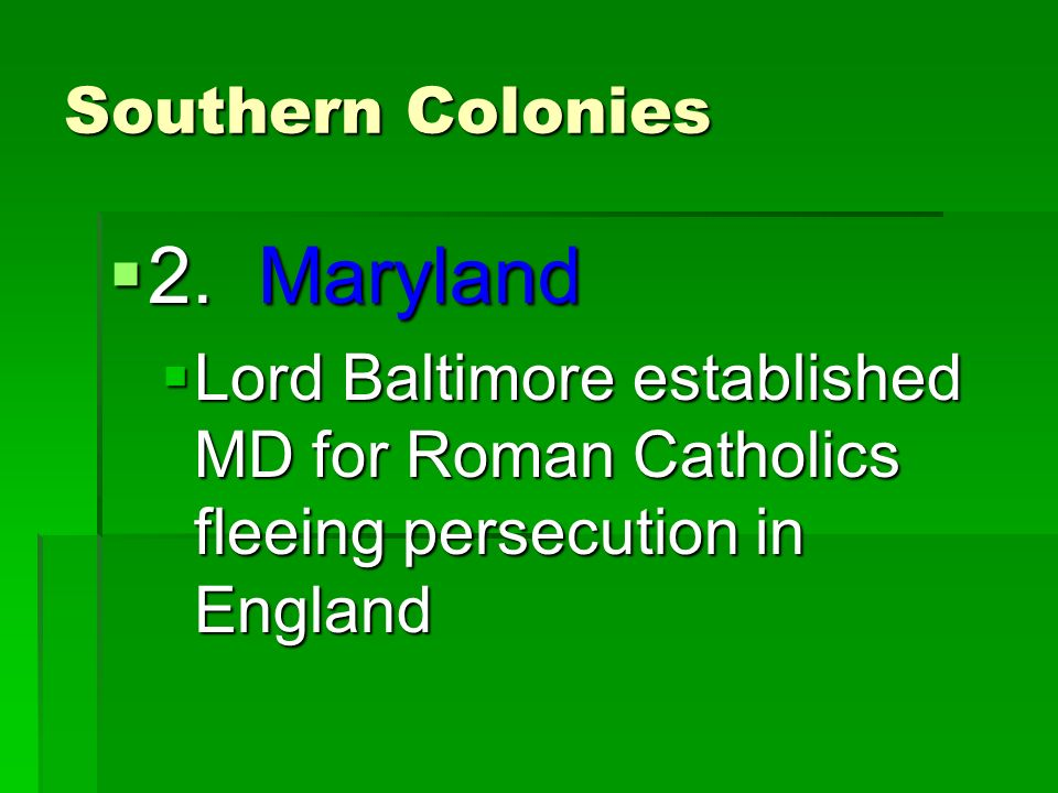 Southern Colonies  2.