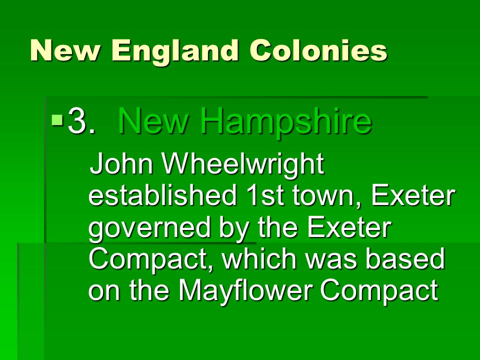 New England Colonies  3.