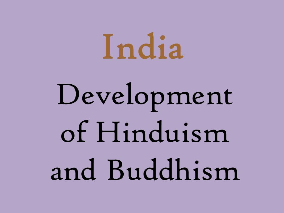 India Development of Hinduism and Buddhism