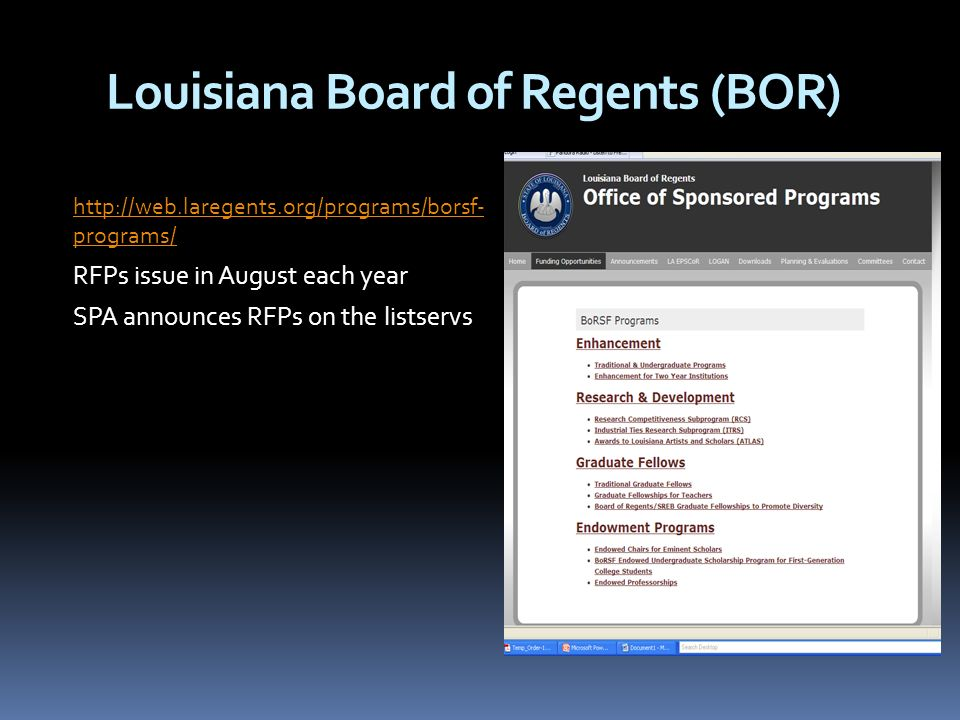 Louisiana Board of Regents (BOR)   programs/ RFPs issue in August each year SPA announces RFPs on the listservs