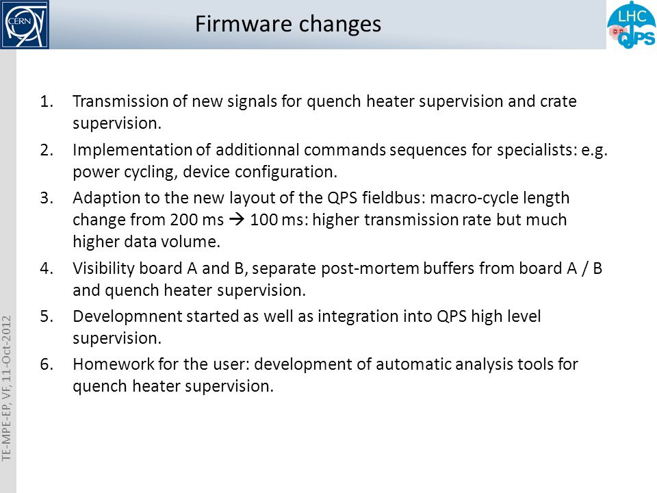 Firmware changes 1.Transmission of new signals for quench heater supervision and crate supervision.