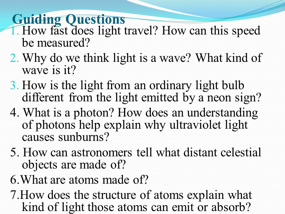 Guiding Questions 1. How fast does light travel. How can this speed be measured.