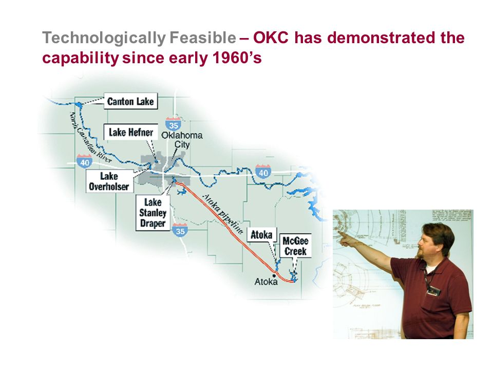 Technologically Feasible – OKC has demonstrated the capability since early 1960's