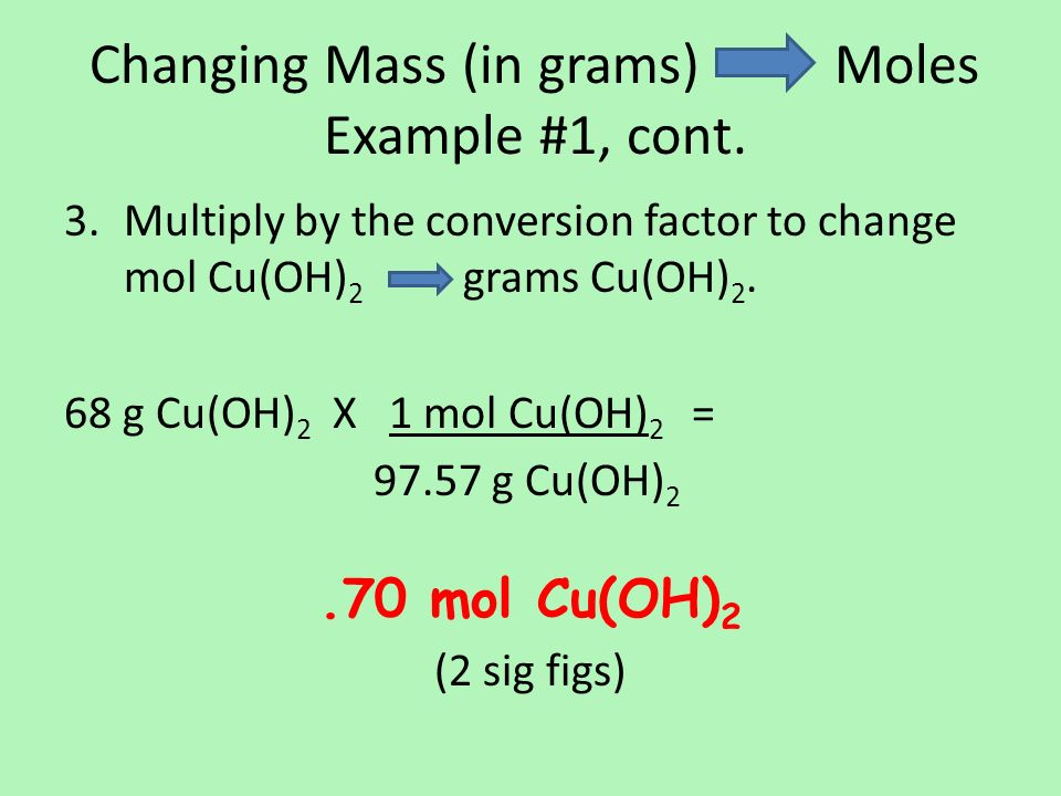 Changing Mass (in grams) Moles Example #1, cont.