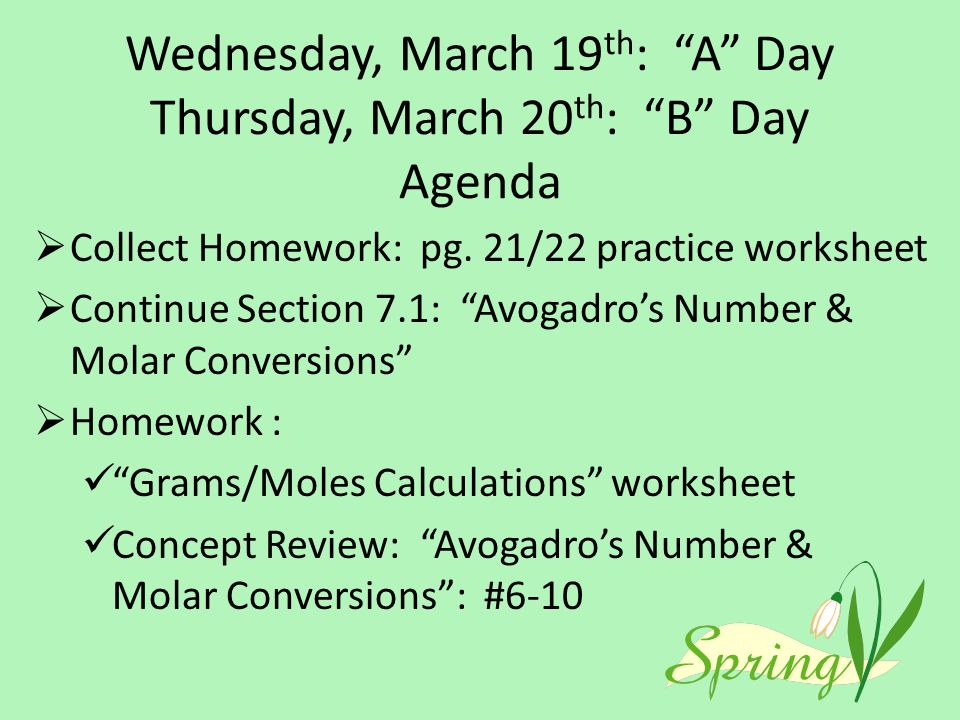 Wednesday, March 19 th : A Day Thursday, March 20 th : B Day Agenda  Collect Homework: pg.